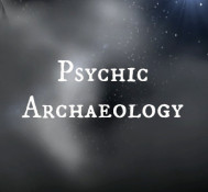 Remote Visitation: Introduction to Psychic Archeology